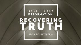 REFORMATION: Recovering Truth