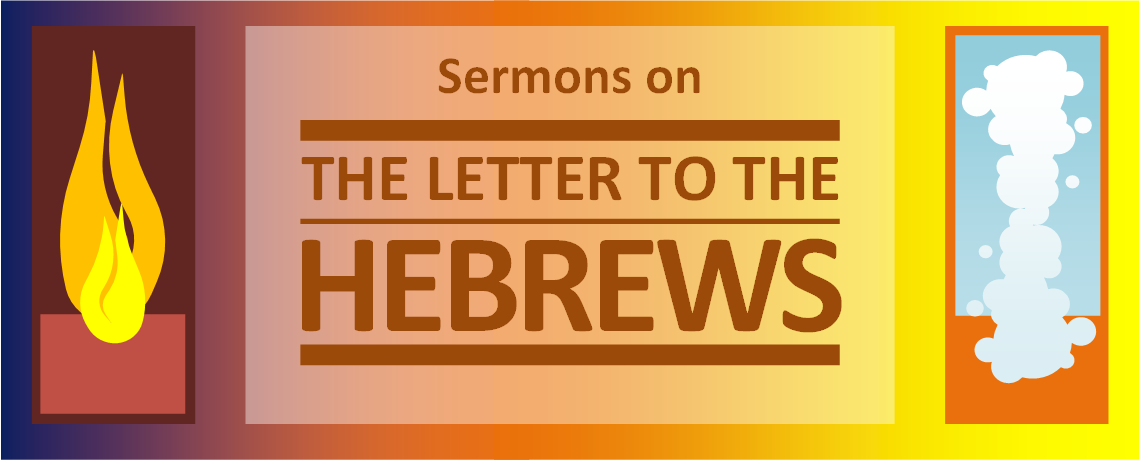 Sermon Series : Letter to the Hebrews